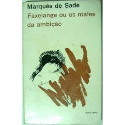 Marquês de Sade - Faxelange ou males da ambição