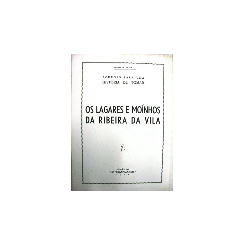 Os Lagares e Moínhos da Ribeira da Vila de Thomar